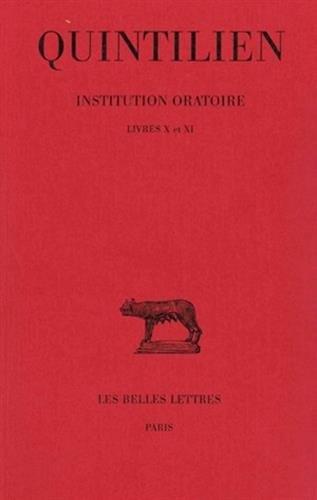Institution oratoire, tome 6, livres X-XI (Collection Des Universites de France Serie Latine)
