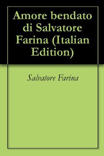 Amore bendato di Salvatore Farina (Italian Edition) eBook: Farina ...