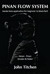 Pinan Flow System: Karate Kata Application for Beginner to Black Belt