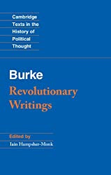 Revolutionary Writings: Reflections on the Revolution in France and the First Letter on a Regicide Peace (Cambridge Texts in the History of Political Thought)