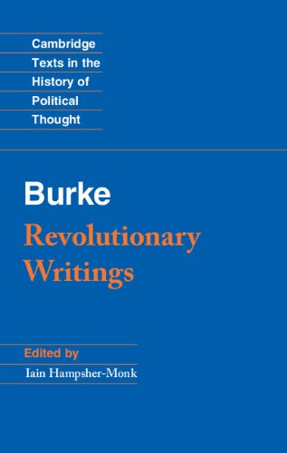 Revolutionary Writings: Reflections on the Revolution in France and the First Letter on a Regicide Peace (Cambridge Texts in the History of Political Thought) (English Edition)