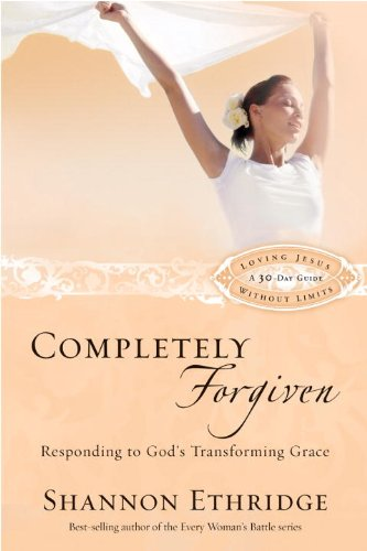 Completely Forgiven: Responding to Gods Transforming Grace ...