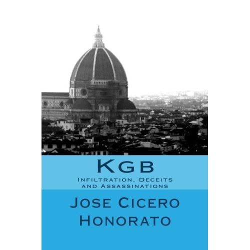 Kgb: Infiltration, Deceits and Assassinations by Jose Cicero Honorato (2015-09-29)