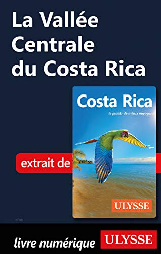 La Vallée Centrale du Costa Rica (French Edition) -