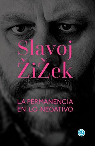 La permanencia en lo negativo (Ensayo nº 60) por Slavoj Žižek