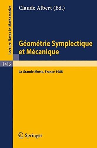 Géométrie Symplectique et Mécanique: Colloque International La Grande Motte, France, 23-28 Mai, 1988 (Lecture Notes in Mathematics)