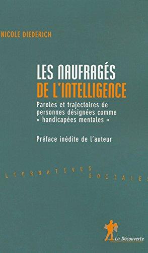 Les naufragés de l'intelligence : Paroles et trajectoires de personnes désignées comme handicapées mentales