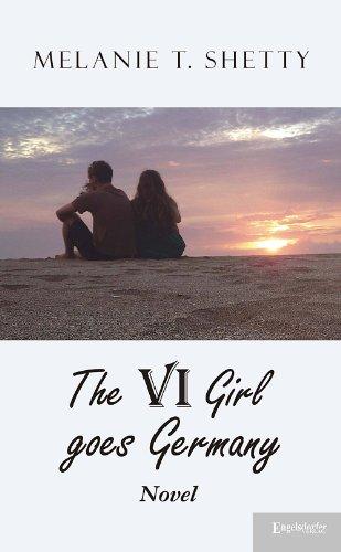 VI Girl goes Germany: A Novel (English version)
