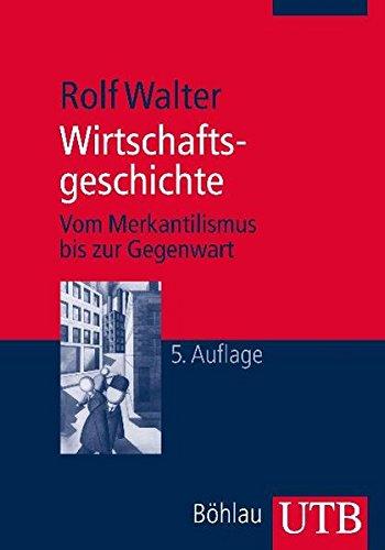 Wirtschaftsgeschichte: Vom Merkantilismus bis zur Gegenwart