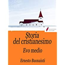 Storia del Cristianesimo Vol.2: Evo medio (Italian Edition)