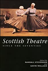 The Scottish Theatre: Since the Seventies