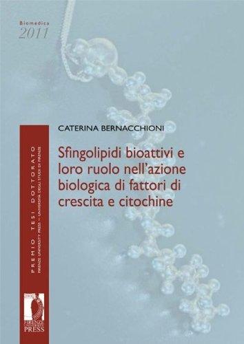 Sfingolipidi bioattivi e loro ruolo nell'azione biologica di fattori di crescita e citochine (Premio tesi di dottorato) por Caterina Bernacchioni