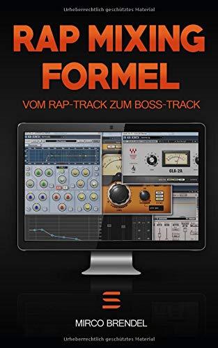 Rap-Mixing-Formel: Diese 6 Schritte machen jeden Track zum Boss-Track. OHNE Vorkenntnisse -