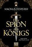 Magnus Forster: Der Spion des Königs