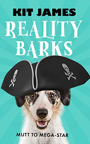 Reality Barks: Mutt to Mega-Star (Reality Barks Book 1) ( A Celebrity Rescue Dog series) (English Edition) -