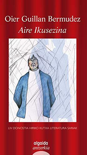 Aire Ikusezina (Algaida Literaria - Poesía) (Basque Edition)