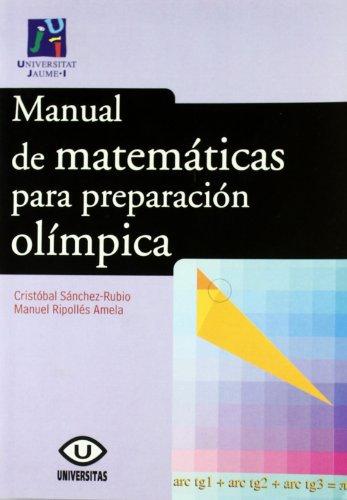 Manual de matemáticas para preparación olímpica (Universitas) por Manuel Ripollés Amela