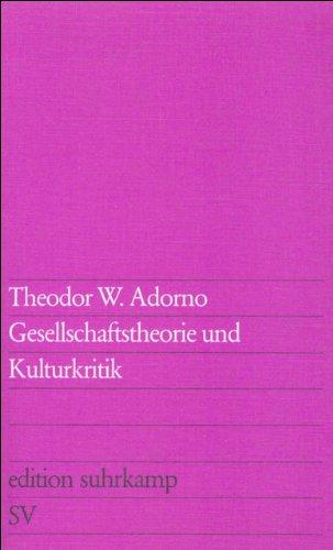 Gesellschaftstheorie und Kulturkritik (edition suhrkamp)