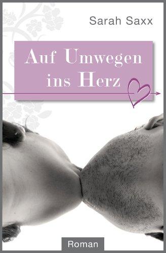Auf Umwegen ins Herz - Roman - Frau Schwarzer Kuss