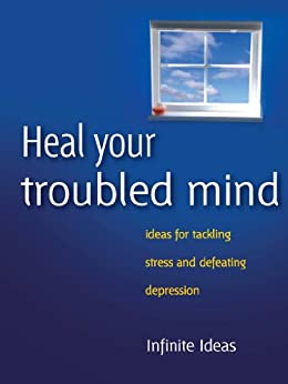 Heal your troubled mind: Ideas for tackling stress and defeating depression (Brilliant Little Ideas) von [Ideas, Infinite, Dosani, Dr Sabina]