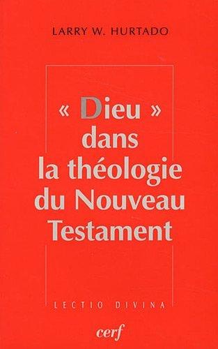 Dieu dans la théologie du Nouveau Testament