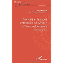 Français et langues nationales en Afrique à l'ère postcoloniale: Bilan et perspectives