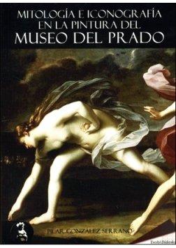 Mitologia E Iconografia En La Pintura Del Museo Del Prado (Didaska (evohe)) por Pilar Gómez Serrano