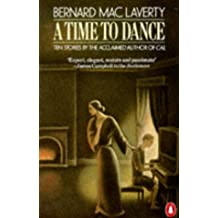 A Time to Dance: And Other Stories: Father And Son; a Time to Dance; my Dear Palestrina; Life Drawing; Phonefun Limited; the Daily Woman; No Joke; the of a Sin; Eels; Language, Truth And Lockjaw