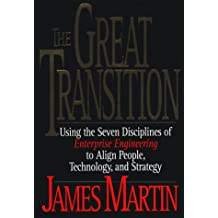 The Great Transition: Using the Seven Disciplines of Enterprise Engineering