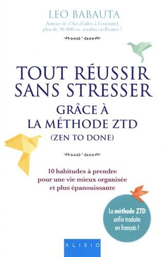 Tout russir sans stresser grce  la mthode ZTD (zen to done)