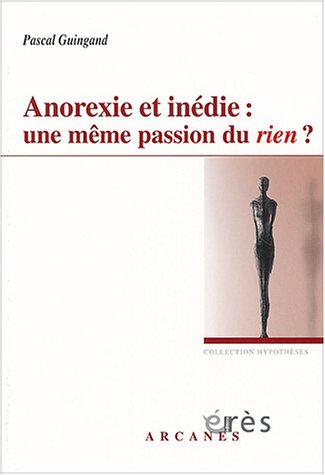 Anorexie et Inédie : Une même passion du rien ?