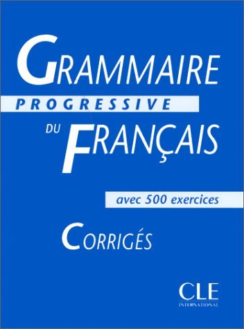 Grammaire Progressive Du Francais: Interediare Corriges (French Edition) by Maia Gregoire (2005-04-01)