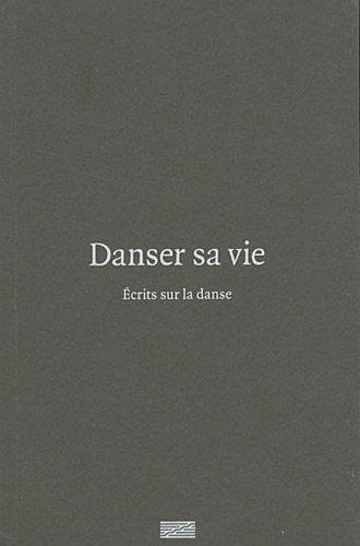 Danser sa vie : Ecrits sur la danse de Christine Macel (16 novembre 2011) Broché