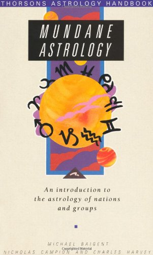 Mundane Astrology: Introduction to the Astrology of Nations and Groups (Astrology Handbooks)