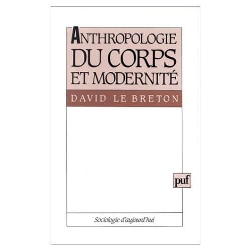 Anthropologie du corps et modernité, 4e édition