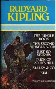 Rudyard Kipling: The Jungle Book, The Second Jungle Book, Just So Stories, Puck of Pook's Hill, Stalky & Co., Kim