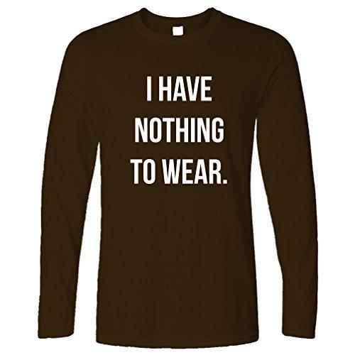 Ich habe nichts zu Slogan kühle Sassy Mode Trend Blogger Wear Langarmshirt Brown