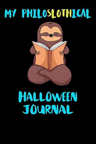 My Philoslothical Halloween Journal: Blank Lined Notebook Journal Gift Idea For (Lazy) Sloth Spirit Animal Lovers