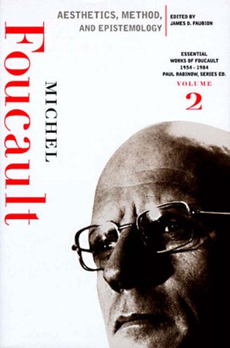 Aesthetics, Method, and Epistemology (Essential Works of Foucault, 1954-1984)