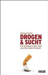 Drogen & Sucht: Ein Handbuch über alles, was Sie wissen müssen