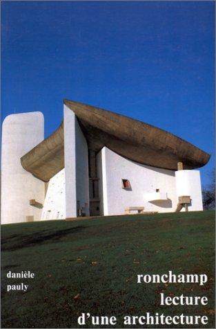 Ronchamp: Lecture d'une architecture