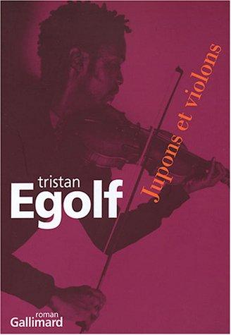 Jupons et violons par Tristan Egolf