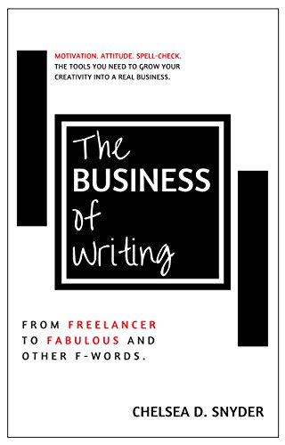 the-business-of-writing-from-freelancer-to-fabulous-and-other-f-words-english-edition