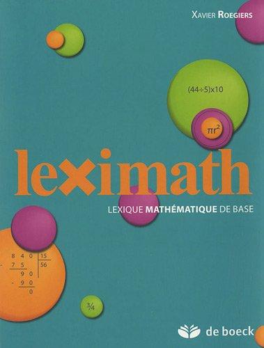 Leximath : Lexique mathématique de base par Xavier Roegiers