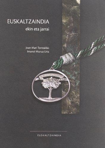 Euskaltzaindia, ekin eta jarrai por Joan Mari; Murua Uria, Imanol Torrealdai