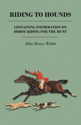 Riding to Hounds - Containing Information on Horse Riding for the Hunt por Stonehenge