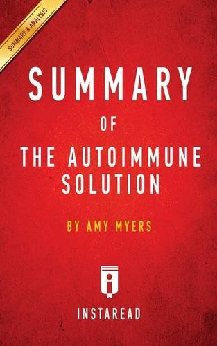 Summary of the Autoimmune Solution: By Amy Myers - Includes Analysis
