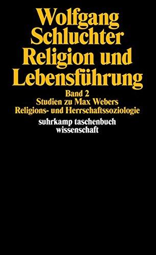 Religion und Lebensführung: Band 2: Studien zu Max Webers Religions- und Herrschaftssoziologie (suhrkamp taschenbuch wissenschaft)