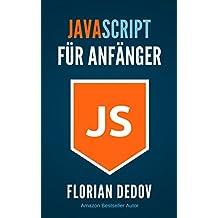 JavaScript Für Anfänger: Webdesign und Programmierung leicht gemacht
