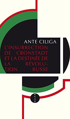 L'Insurrection de Cronstadt et la destinée de la révolution russe